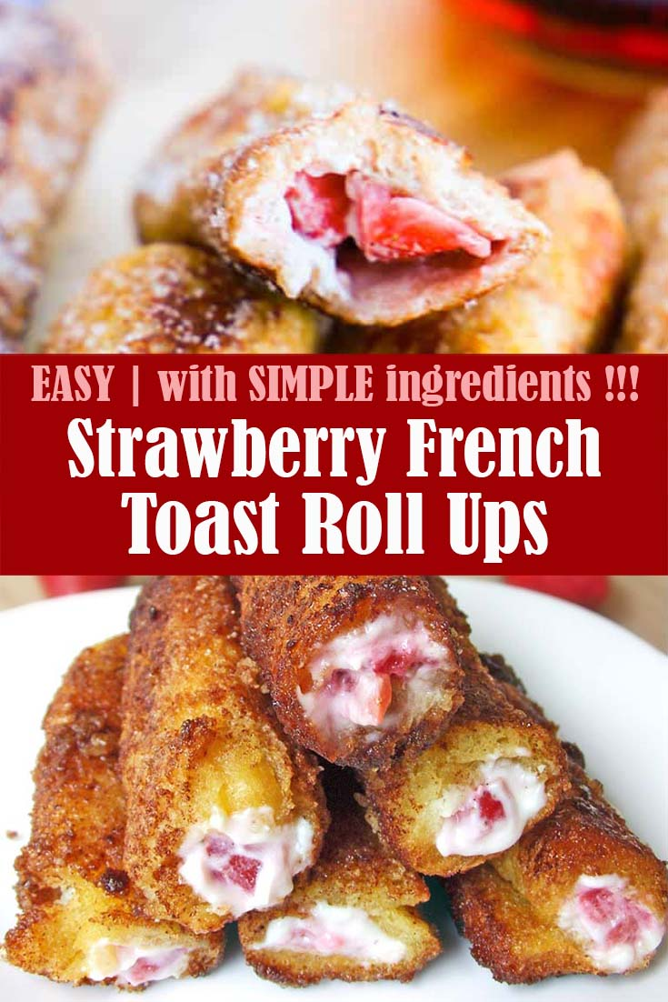 Easy Strawberry French Toast Roll Ups