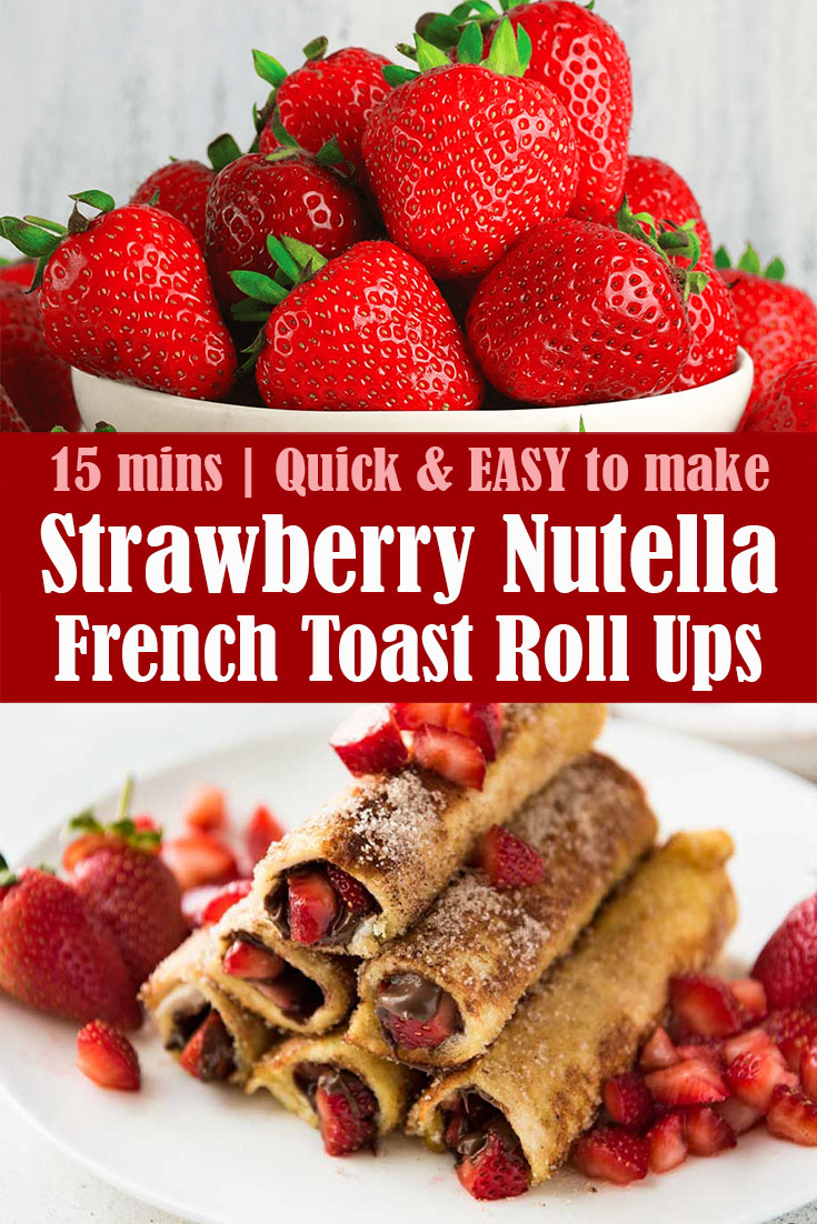 Easy Strawberry Nutella French Toast Roll Ups